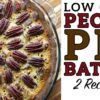 Low Carb Pecan Pie Recipe Battle Video by Highfalutin' Low Carb